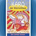 Der Zirkus kommt (Karo der Kleinstlöwe 5) - Helmut Jost - Hörbüch