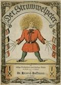 Der Struwwelpeter oder Lustige Geschichten und drollige Bilder (400. Auflage 1917) - Heinrich Hoffmann - E-Book