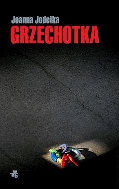 Grzechotka - Joanna Jodełka - ebook