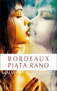 Bordeaux piąta rano - Marzena Kowszewicz-Pożak - ebook