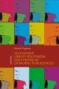 Telewizyjne debaty polityków jako przykład dyskursu publicznego - Marcin Poprawa - ebook
