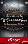 Chroniken der Weltensucher - Die Frau aus den Wolken - Thomas Thiemeyer - E-Book