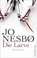 Die Larve - Jo Nesbø - E-Book