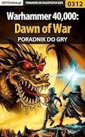 "Warhammer 40,000: Dawn of War - poradnik do gry - Artur ""Roland"" Dąbrowski - ebook"