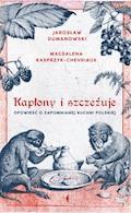 Kapłony i szczeżuje. Opowieść o zapomnianej kuchni polskiej - Magdalena Kasprzyk-Chevriaux, Jarosław Dumanowski - ebook