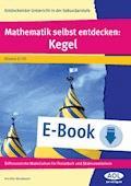 Mathematik selbst entdecken: Kegel - Kerstin Neumann - E-Book