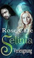 Selinia - Verleugnung - Rose Care - E-Book