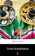 Twin Sombreros - Zane Grey - ebook