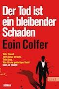 Der Tod ist ein bleibender Schaden - Eoin Colfer - E-Book