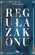 Reguła zakonu - Piotr Górski - ebook