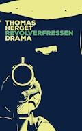Revolverfressen - Thomas Herget - E-Book