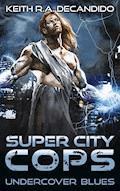 Super City Cops  - Undercover Blues - Keith R.A. DeCandido - E-Book