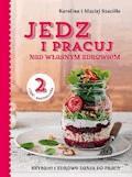 Jedz i pracuj...nad własnym zdrowiem 2 - Karolina Szaciłło, Maciej Szaciłło - ebook