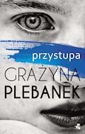 Przystupa - Grażyna Plebanek - ebook