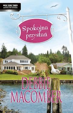 Spokojna przystań - Debbie Macomber - ebook