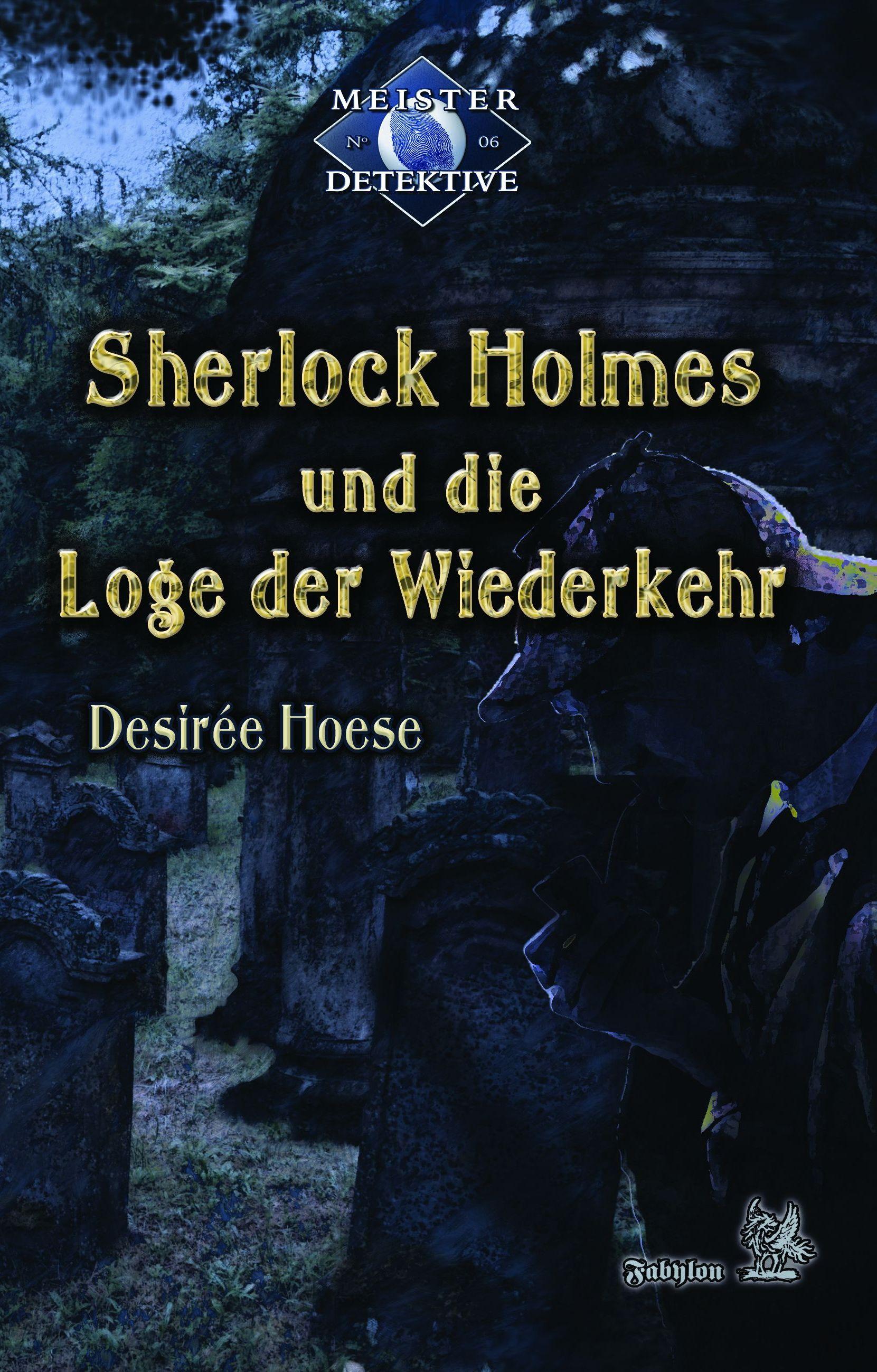 Sherlock Holmes 6: Sherlock Holmes und die Loge der Wiederkehr - Desirée Hoese - E-Book