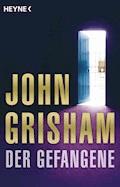 Der Gefangene - John Grisham - E-Book