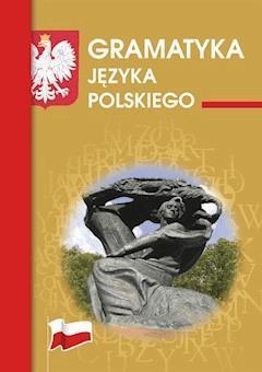 Gramatyka języka polskiego - Justyna Rudomina, Maria Mameła - ebook