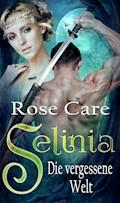 Selinia - Die vergessene Welt - Rose Care - E-Book