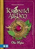 Kroniki Archeo. Tom 10.  Oko węża - Agnieszka Stelmaszyk - ebook