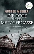 Die Tote aus der Metzgergasse - Günter Werner - E-Book