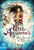 Alea Aquarius. Die Macht der Gezeiten - Tanya Stewner - E-Book