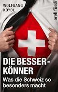 Die Besserkönner - Wolfgang Koydl - E-Book
