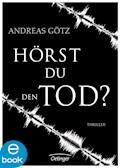 Hörst du den Tod? - Andreas Götz - E-Book