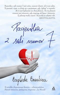 Pacjentka z sali nr 7 - Baptiste Beaulieu - ebook