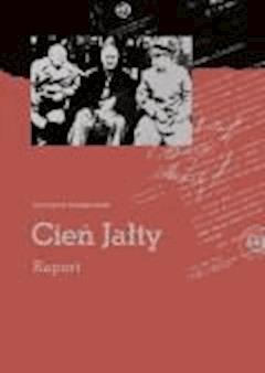 Cień Jałty. Raport - Wojciech Roszkowski - ebook