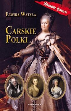Carskie Polki - Elwira Watała - ebook