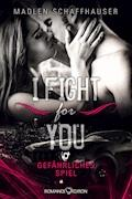 I fight for you: Gefährliches Spiel - Madlen Schaffhauser - E-Book