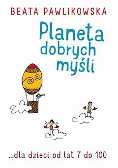 Planeta dobrych myśli dla dzieci - Beata Pawlikowska - ebook