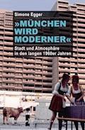 »München wird moderner« - Simone Egger - E-Book