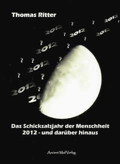 Das Schicksalsjahr der Menschheit - Thomas Ritter - E-Book