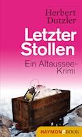 Letzter Stollen - Herbert Dutzler - E-Book