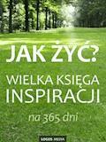 Jak żyć? Wielka księga inspiracji na 365 dni - L. M. Book - ebook