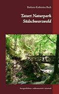 Tatort Naturpark Südschwarzwald - Barbara-Katharina Beck - E-Book