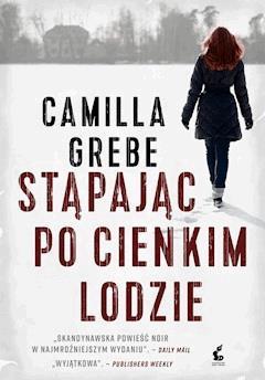 Stąpając po cienkim lodzie - Camilla Grebe - ebook