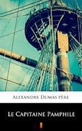 Le Capitaine Pamphile - Alexandre Dumas père - ebook