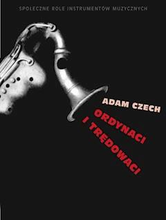 Ordynaci i trędowaci - Adam Czech - ebook