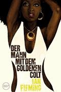 James Bond 13 - Der Mann mit dem goldenen Colt - Ian Fleming - E-Book