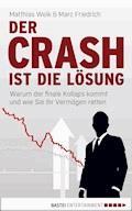 Der Crash ist die Lösung - Matthias Weik - E-Book