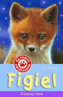 Figiel, zraniony lisek - Tina Nolan - ebook