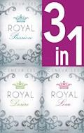 Die Royals-Saga 1-3: - Royal Passion / Royal Desire / Royal Love - Geneva Lee - E-Book
