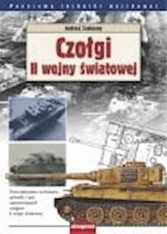 Czołgi II wojny światowej - Andrzej Zasieczny - ebook