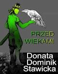 Przed wiekami - legendy i opowiadania - Donata Dominik-Stawicka - ebook