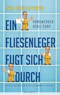 Ein Fliesenleger fugt sich durch - Jan Brechmann - E-Book