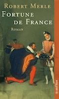 Fortune de France - Robert Merle - E-Book