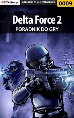 "Delta Force 2 - poradnik do gry - Łukasz ""Night Driver"" Wróbel - ebook"